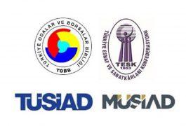 TOBB, TESK, TÜSİAD ve MÜSİAD'dan Ortak Açıklama