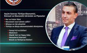 Seçim Sonrası Türkiye Ekonomisi Küresel-Ekonomik Görünüm ve Piyasalar Seminer Duyurusu